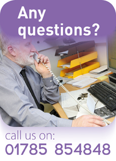 Any Questions?  Call us on 01785 854848